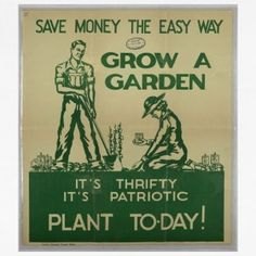 Save Money The Easy Way - Grow A Garden - It's Thrifty It's Patriotic - Vintage WWI Victory Garden Poster Reproduction Permaculture, Saving Tips, Saving Money, Saving Ideas, Victory Garden, Square Foot Gardening, Grow Your Own Food, Grow Food, Homestead Survival