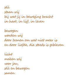 Gerelateerde afbeelding Belief Quotes, Poem Quotes, Best Quotes, Qoutes, Poems, The Words, Celine, Mom In Heaven, Dutch Quotes