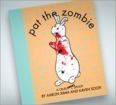 I NEED this. When I finally unpack my books I will put it next to my totally thrashed copy of pat the bunny. Also anyone who has kids will be getting a copy. js.