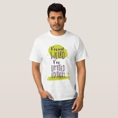 Funny I'm Not Weird I'm Limited Edition T-Shirt - valentines day gifts love couple diy personalize for her for him girlfriend boyfriend
