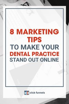 In this article, we will discuss the eight best marketing tips for dentists to use within their sales funnels in order to make their dental practice stand out online, and how ClickFunnels technology can help. Learn more. #dentistmarketing #salesfunnel #marketing
