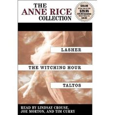 """I love this trilogy - my favorite Anne Rice novels! The order of the books is, """"The Witching Hour,"""" """"Lasher,"""" and """"Taltos."""" I don't think """"Taltos is as good as the two books. Books To Buy, Books To Read, Lindsay Crouse, Dragonriders Of Pern, The Vampire Chronicles, Vampire Series, Witch Series, Reading Adventure, Tim Curry"""