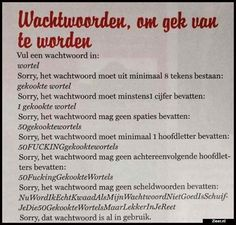 Wachtwoorden, om gek an te worden Funny Facts, Funny Quotes, Dutch Quotes, Journal Quotes, Satire, Funny Comics, Really Funny, Are You Happy, I Laughed