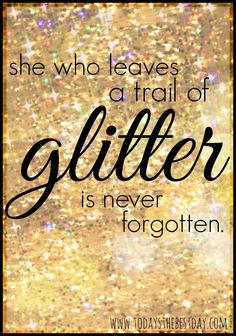Take time to celebrate and have a little glitter! How blessed we each are to be alive and able to spend time with our family and friends…and experience joy and happiness! Spread glitter everywhere you go! Great Quotes, Quotes To Live By, Me Quotes, Motivational Quotes, Inspirational Quotes, Family Quotes, Qoutes, Silly Quotes, Uplifting Quotes