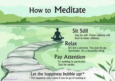 How To Meditate: Sit Still, Relax, Focus, and Let Happiness arise.