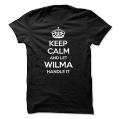 Keep Calm and Let WILMA Handle It - #gift for teens #gift for dad. WANT => https://www.sunfrog.com/Names/Keep-Calm-and-Let-WILMA-Handle-It.html?id=60505