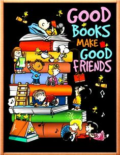 Good books make good friends Snoopy Love, Charlie Brown And Snoopy, Snoopy And Woodstock, I Love Books, Good Books, My Books, Beau Message, Snoopy Quotes, World Of Books