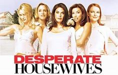 Desperate housewives!