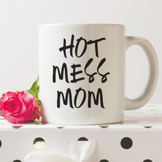 """Hot Mess Mom 