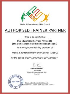 DSC is now officially a Media & Entertainment Skill Council of India (MESC)affiliated partner. MESC has been setup under the National Skills Development Mission, Government of India under the aegis of National Skills Development Corporation (NSDC) and promoted by FICCI. http://www.dsc.edu.in/courses-in-collaboration-with-media-entertainment-skill-council/