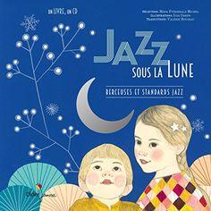 Jazz sous la Lune: Berceuses et standards jazz de Misja Fitzgerald Michel http://www.amazon.fr/dp/2278081454/ref=cm_sw_r_pi_dp_Eopswb1F7APB8