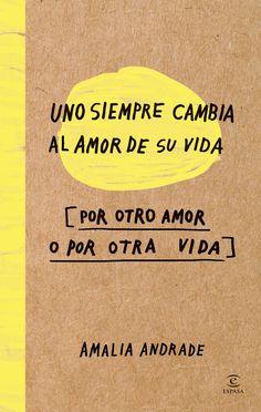 Pedacito de libro: Uno Siempre Cambia El Amor De Su Vida