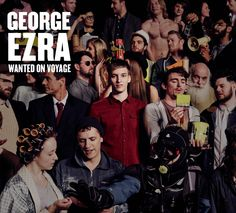 George Ezra - Wanted on Voyage (8,6)