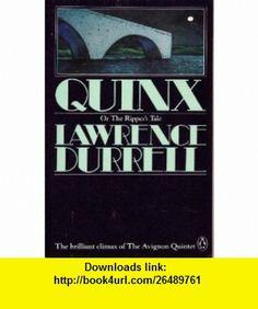 Quinx (Virago Modern Classics) (9780140080599) Lawrence Durrell , ISBN-10: 0140080597  , ISBN-13: 978-0140080599 ,  , tutorials , pdf , ebook , torrent , downloads , rapidshare , filesonic , hotfile , megaupload , fileserve