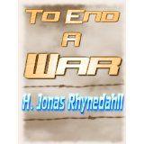 To End a War (Kindle Edition)By H. Jonas Rhynedahll