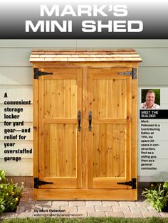 "I saw this in ""Mini shed"" in The Family Handyman May 2014."