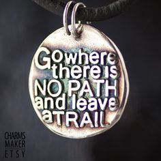 No Path ... Gold Inspirational Words in Solid Silver Pendant, Necklace, Cell Phone Charm, Keychain, Tag, Weddings, Custom Quote