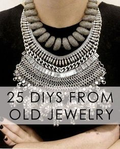 25 DIYs from old jewelry GREAT IDEAS FOR USING OLD JEWELRY