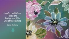 FolkArt One Stroke: Relax and Paint With Donna - Multi-Color Design   Donna Dewberry 2020 - YouTube One Stroke Painting, Painting Videos, Tole Painting, Painting Flowers, Paint Strokes, Donna Dewberry, Painted Rocks, Folk Art, Art Decor