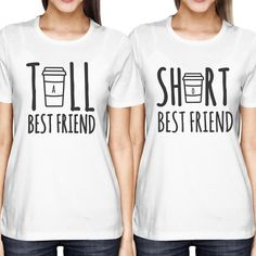 Cute Best Friend Tall and Short Matching T-Shirt BFF Shirts For Coffee... (235 GTQ) ❤ liked on Polyvore featuring tops, t-shirts, tall tops, white tee, tall white t shirts, short length shirts and short shirts