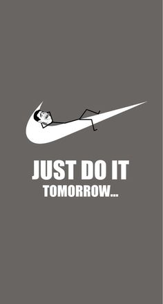 Just Do It. Tomorrow - Tap to see more funny homescreen jokes wallpaper for a laugh everytime you turn on your phone! (Cool Pictures For Wallpaper) Sf Wallpaper, Iphone 6 Plus Wallpaper, Stussy Wallpaper, Wallpaper Ideas, Screen Wallpaper, Funny Lockscreen, Funny Wallpapers, Iphone Wallpaper Quotes Funny, Iphone Pics