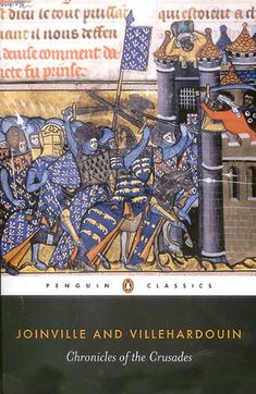 Chronicles of the Crusades, by Jean de Joinville and Villehardouin, translated by Smith.  The Life of Saint Louis, Joinville's work, was included in CC112 in Spring 2016.