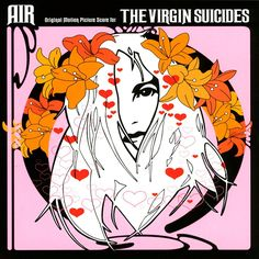 "Air - The Virgin Suicides (Soundtrack) Personal Favorite: ""Highschool Lover"""