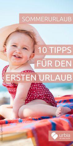 Zum ersten Mal mit dem Baby oder Kleinkind in die Sommerferien? Das ist nicht nur für die Kinder, sondern auch für die Eltern spannend. 10 Tipps, damit der erste Sommerurlaub mit Kind auch den Kleinsten richtig gute Laune macht! #sommer #urlaub #baby #tipps