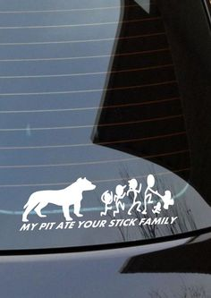 """My pit ate your stick family 17""""x 6"""""""