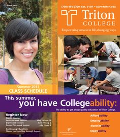 Triton College Summer Registration - Now Open! Register NOW for summer 2013 classes to ensure you get the best selection. Classes begin May 28. Financial assistance is available. View the 2013 Summer Credit Class Schedule by clicking the image.