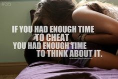 That's right... 12 years of cheating (that I know of), and not once did you think it was wrong?