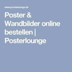 Poster & Wandbilder online bestellen   Posterlounge