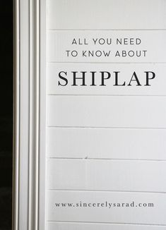 Curious about shiplap?  Check out this post on all you need to know about shiplap!    #DIY #shiplap #farmhouse