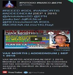 #REEED #GDL #VAXMORTIS #ADDEDNDUM @AristotelesSD @EPN youtu.be/-JqlfULNcuI #VacunasINFILTRADAS #MORENA rbl.ms/1KLRayl