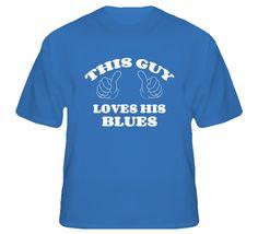 This Guy Loves His Blues T Shirt Penguin T Shirt, Love Him, Hockey, Blues, Mens Tops, Shirts, Coyotes, Jets, Penguins