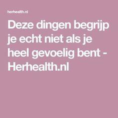 Deze dingen begrijp je echt niet als je heel gevoelig bent - Herhealth.nl Highly Sensitive Person, Narcissistic Abuse, Human Nature, Introvert, Good To Know, Cool Words, Coaching, Mindfulness, Inspirational Quotes