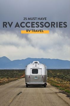 New to RVing? Here are 25 must have RV accessories that will make adjusting to life on the road easier // Local Adventurer #localadventurer #rvingtips #rvcamping #rv #rvlife #rvliving #rvtravel #rvblogger