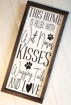 Excited to share this item from my etsy shop This home is filled with wet noses kisses wagging tails and love sign dog sign dog sign for the home dog decor pet sign pet decor #