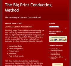 The Big Print Conducting Method http://bigprintconductingmethod.blogspot.com/ http://bigprintmusic.blogspot.com/ Available from MusicaNeo with Multimedia http://mschottenbauer.musicaneo.com/  Books available from Amazon and CreateSpace