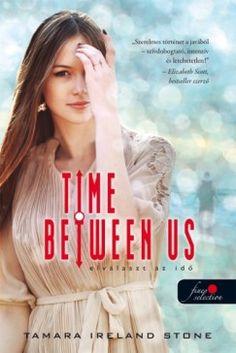 Tamara Ireland Stone - Time Between Us- Elválaszt az idő Hungarian edition Books To Read, Ireland, Sunglasses Women, Stone, Reading, Movie Posters, Products, Rock, Film Poster