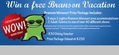 Enter to win a Vacation Prize Package to Branson Missouri. Expiration Date: 8-31-2014, Contest Eligibility: US