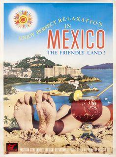 Enjoy Perfect R-e-l-a-x-a-t-i-o-n in Mexico the Friendly Land! by Artist Unknown | Shop original vintage #posters online: www.internationalposter.com