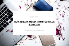 Everything you need to know about blogging full time & how to earn money from your content | Blog Tips | mediamarmalade