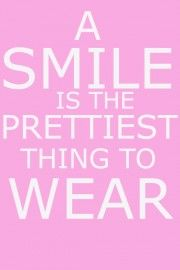 Poster A Smile is the prettiest thing to wear