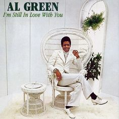 Al Green I'm Still in Love With You - yes-o! this album cover is EVERYTHING!!!!