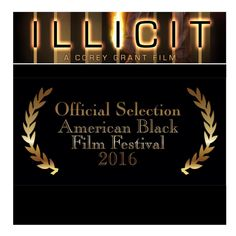 Movie Review: 'Illicit' – American Black Film Festival 2016 Official Selection