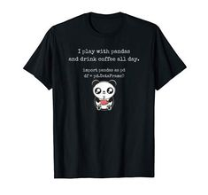 Funny Python Programming t shirt with cute panda and co Programmer Girl, Programmer Humor, Cute Tshirts, Tee Shirts, Pet Raccoon, Panda Shirt, Python Programming, Cute Panda, Branded T Shirts