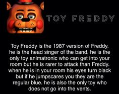 Nyeh,I though that was Freddy that can change his colour of eyes course I seen at FNaF book by Scott Cawthon. Freddy Toys, Freddy 2, Five Nights At Freddy's, Fnaf Theories, Scary Games, Fnaf Sl, Fnaf Characters, Fnaf Sister Location, Freddy Fazbear