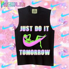 Just Do It Tomorrow 90s Tattooed Alien Babe Muscle Tee // NIKE // Pastel Grunge // Pastel Goth // fASHLIN