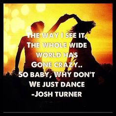 I. Love.  This.  Song. Another josh turner Classic you can't get out of your head :)
